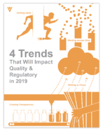 Quality and Regulatory Professionals: 4 Trends that Will Impact Your Role in 2019