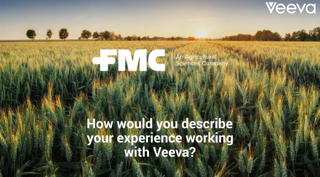 FMC, how would you describe your experience working with Veeva?